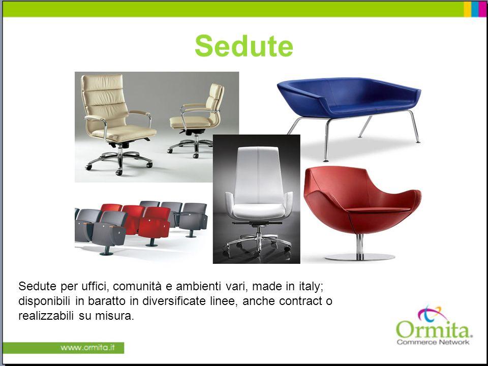 Sedute Sedute per uffici, comunità e ambienti vari, made in italy; disponibili in baratto in diversificate linee, anche contract o realizzabili su misura.