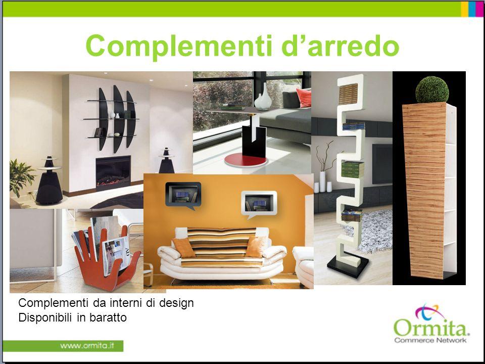 Complementi darredo Complementi da interni di design Disponibili in baratto