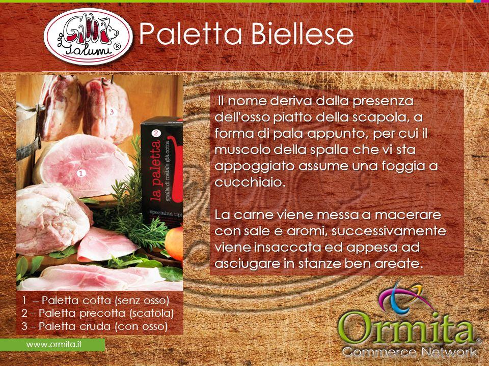 www.ormita.it Paletta Biellese Il nome deriva dalla presenza dell'osso piatto della scapola, a forma di pala appunto, per cui il muscolo della spalla