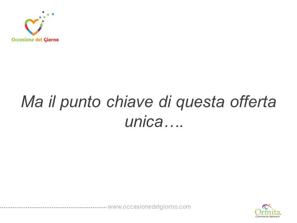 www.occasionedelgiorno.com Scadenza, Metodo, Quantità Offerta valida fino al _xxx_ vendita con voucher.