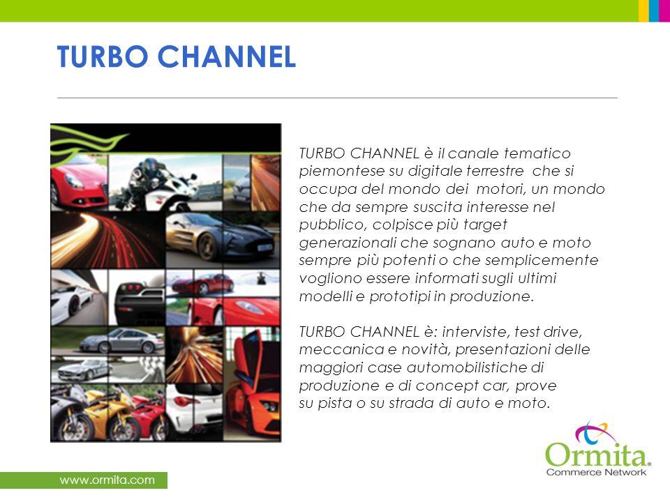 www.ormita.com TURBO CHANNEL TURBO CHANNEL è il canale tematico piemontese su digitale terrestre che si occupa del mondo dei motori, un mondo che da s