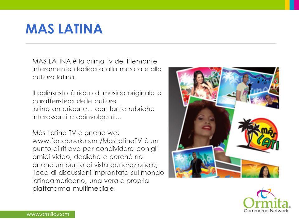 www.ormita.com MAS LATINA MAS LATINA è la prima tv del Piemonte interamente dedicata alla musica e alla cultura latina. Il palinsesto è ricco di music