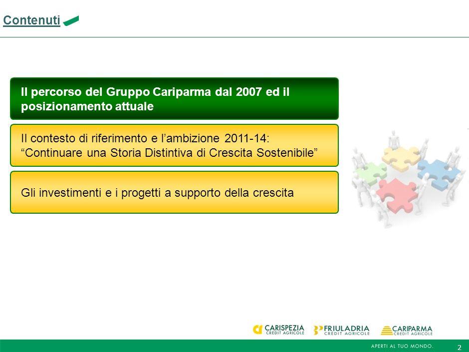 2 Contenuti Il contesto di riferimento e lambizione 2011-14: Continuare una Storia Distintiva di Crescita Sostenibile Gli investimenti e i progetti a supporto della crescita Il percorso del Gruppo Cariparma dal 2007 ed il posizionamento attuale