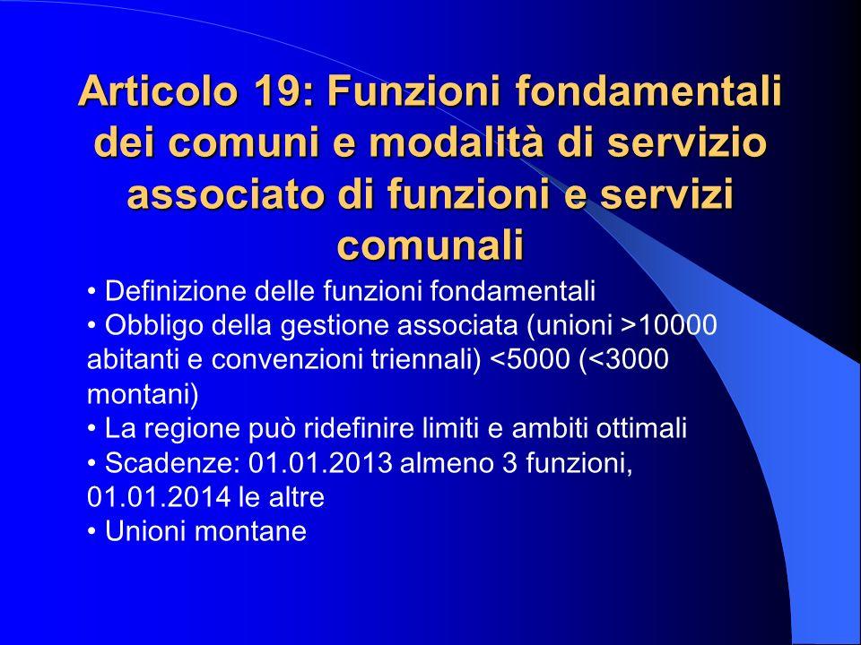 Articolo 19: Funzioni fondamentali dei comuni e modalità di servizio associato di funzioni e servizi comunali Definizione delle funzioni fondamentali