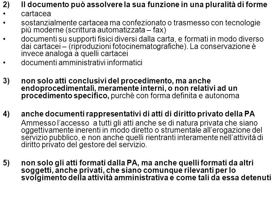 2) Il documento può assolvere la sua funzione in una pluralità di forme cartacea sostanzialmente cartacea ma confezionato o trasmesso con tecnologie p