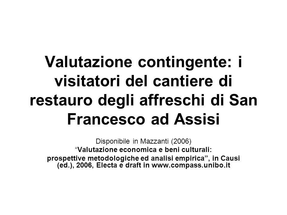 risultati di uno studio di caso finalizzato allanalisi delle preferenze e della relativa disponibilità a pagare per le attività di restauro concernenti gli affreschi della cattedrale di Assisi, che furono seriamente danneggiati durante il terremoto del Settembre 1997.