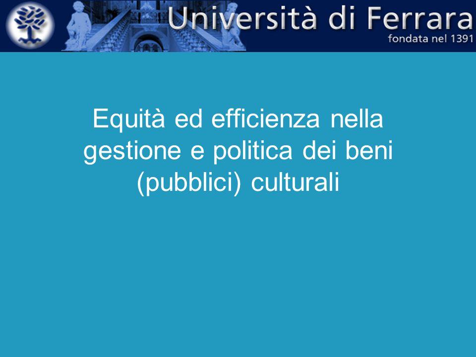 Equità ed efficienza nella gestione e politica dei beni (pubblici) culturali