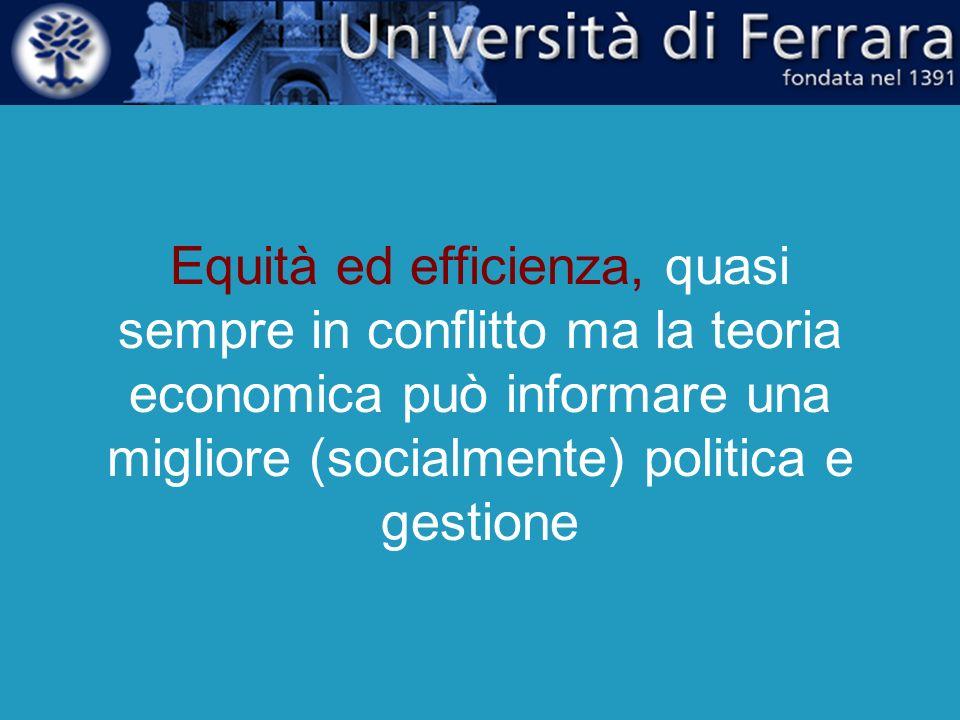 Equità ed efficienza, quasi sempre in conflitto ma la teoria economica può informare una migliore (socialmente) politica e gestione