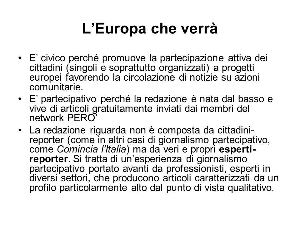 LEuropa che verrà E civico perché promuove la partecipazione attiva dei cittadini (singoli e soprattutto organizzati) a progetti europei favorendo la