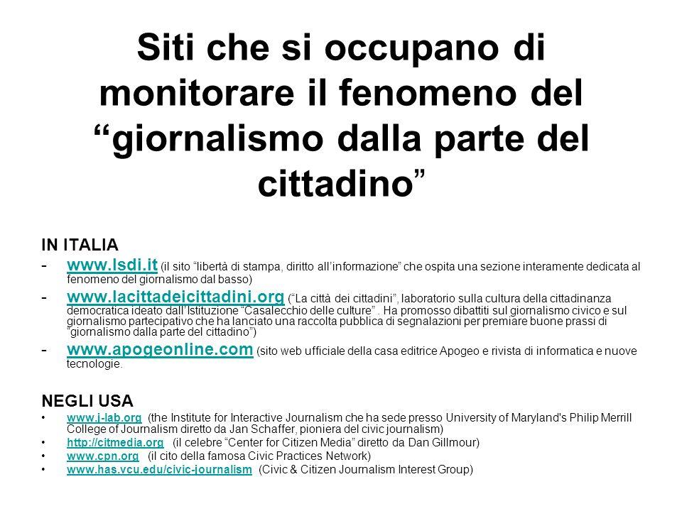 Siti che si occupano di monitorare il fenomeno del giornalismo dalla parte del cittadino IN ITALIA -www.lsdi.it (il sito libertà di stampa, diritto al