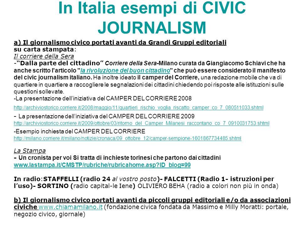 In Italia esempi di CIVIC JOURNALISM a) Il giornalismo civico portati avanti da Grandi Gruppi editoriali su carta stampata: Il corriere della Sera -Da