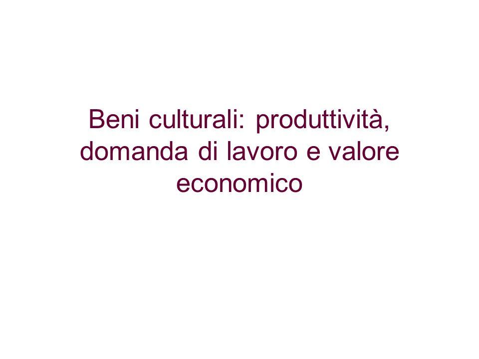 Beni culturali: produttività, domanda di lavoro e valore economico