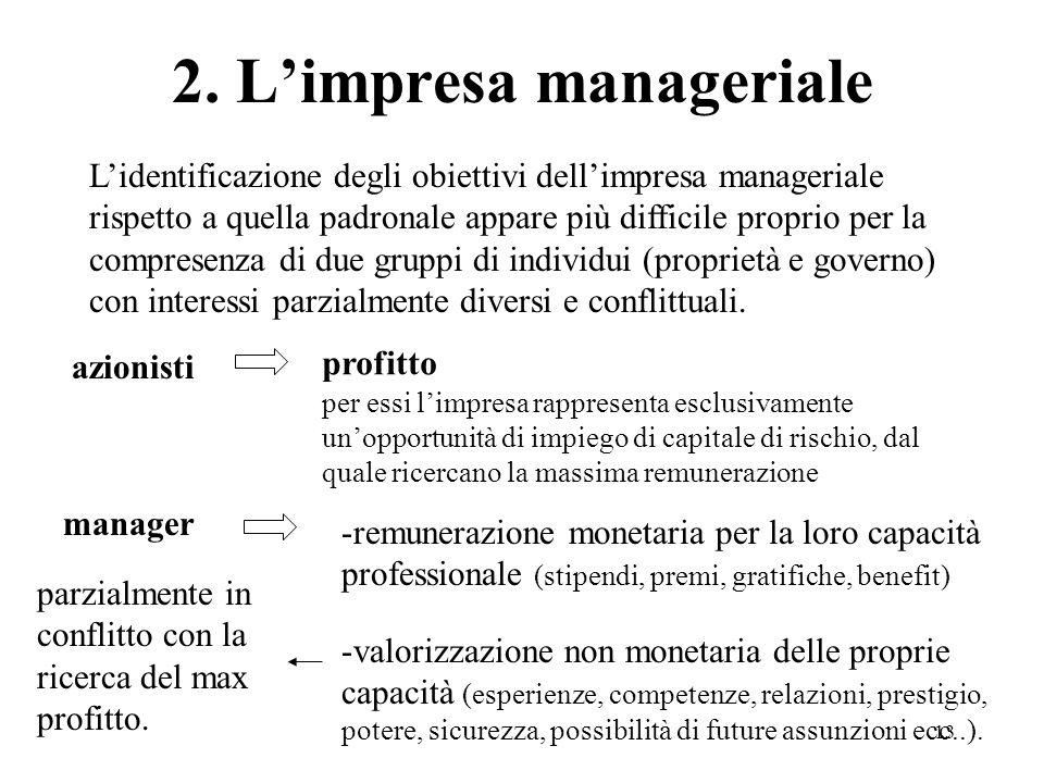 13 2. Limpresa manageriale Lidentificazione degli obiettivi dellimpresa manageriale rispetto a quella padronale appare più difficile proprio per la co