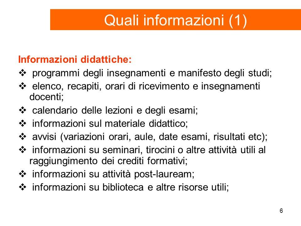 6 Informazioni didattiche: programmi degli insegnamenti e manifesto degli studi; elenco, recapiti, orari di ricevimento e insegnamenti docenti; calend