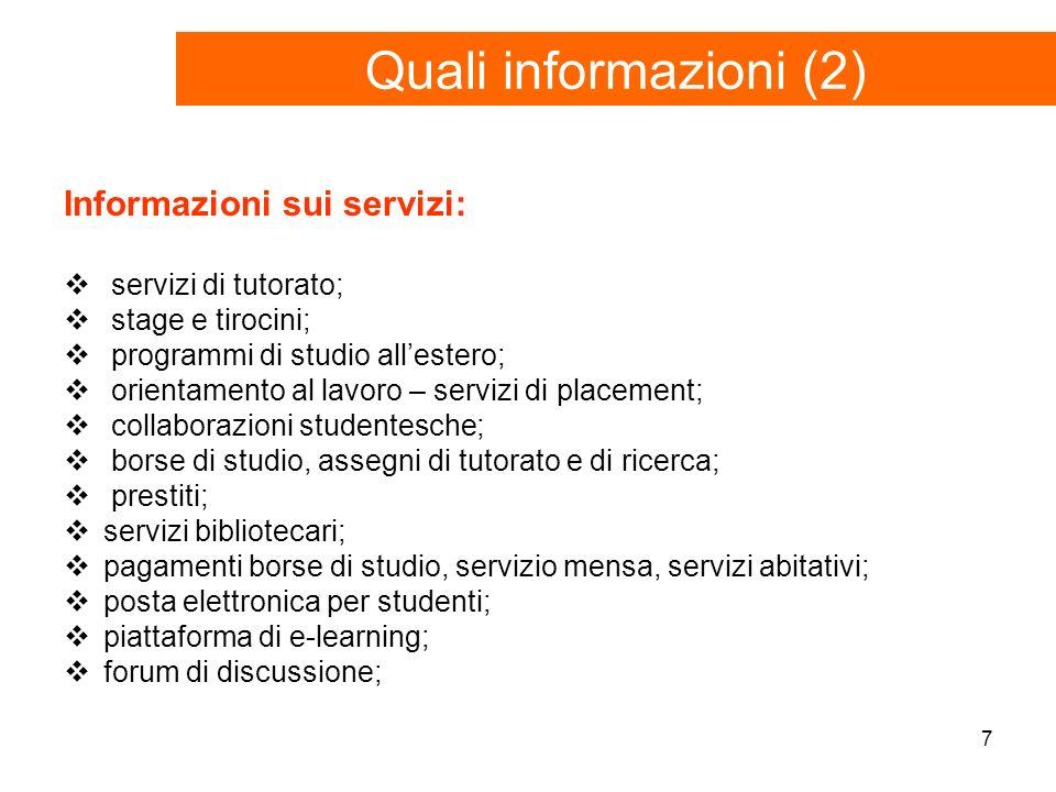 7 Informazioni sui servizi: servizi di tutorato; stage e tirocini; programmi di studio allestero; orientamento al lavoro – servizi di placement; colla