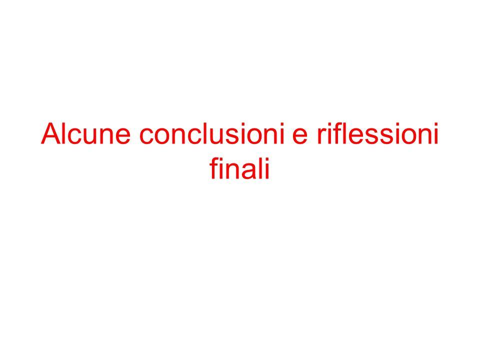 Alcune conclusioni e riflessioni finali