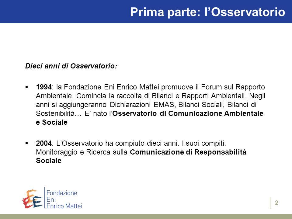 2 Prima parte: lOsservatorio Dieci anni di Osservatorio: 1994: la Fondazione Eni Enrico Mattei promuove il Forum sul Rapporto Ambientale.