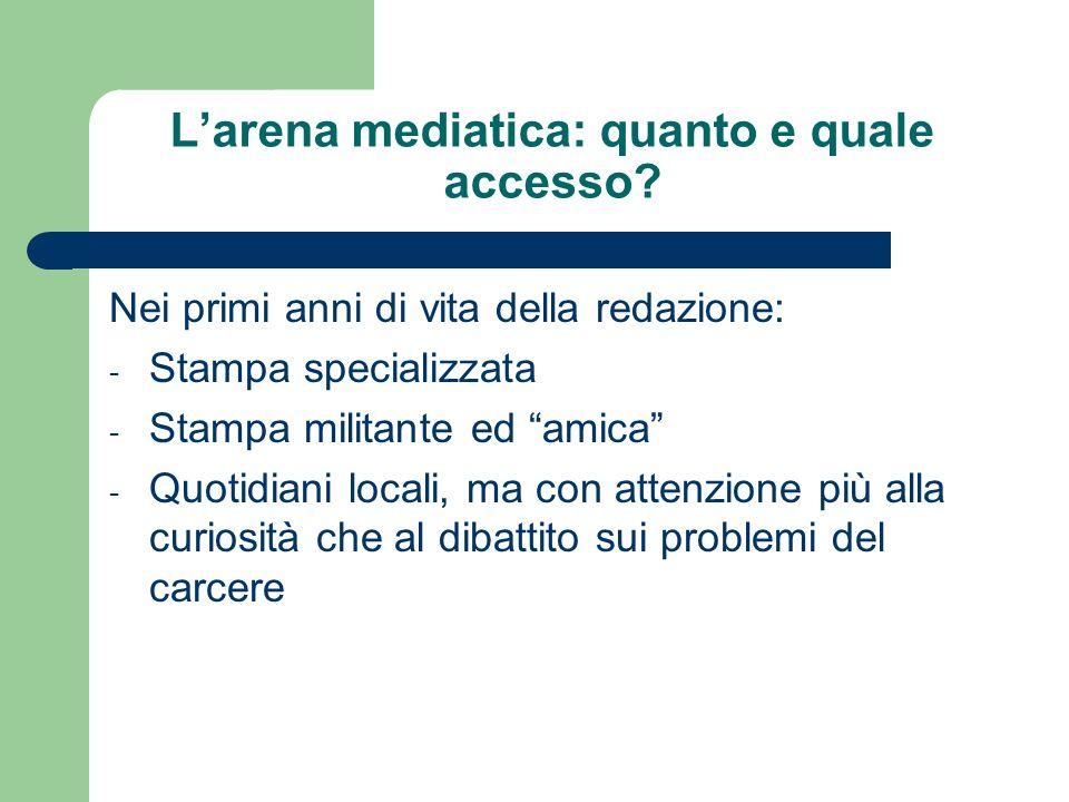 Larena mediatica: quanto e quale accesso.