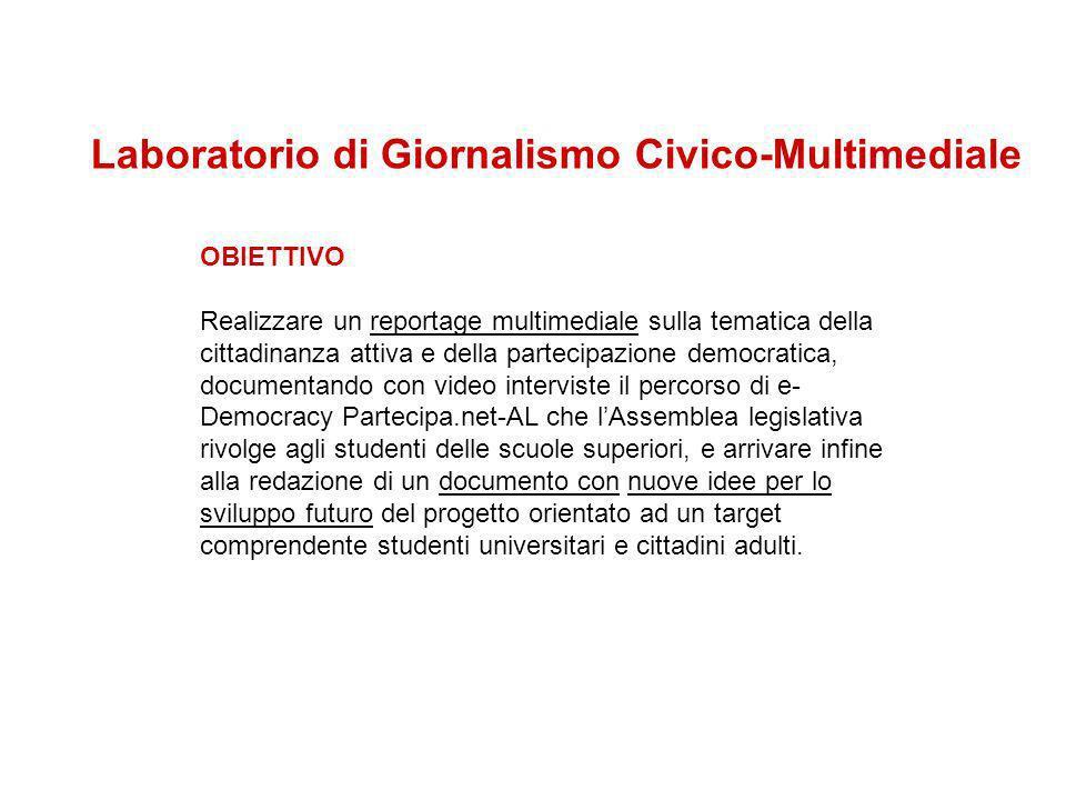 Laboratorio di Giornalismo Civico-Multimediale OBIETTIVO Realizzare un reportage multimediale sulla tematica della cittadinanza attiva e della parteci