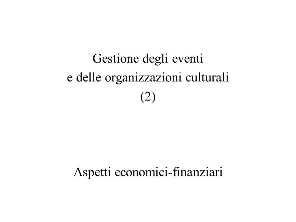 Gestione degli eventi e delle organizzazioni culturali (2) Aspetti economici-finanziari