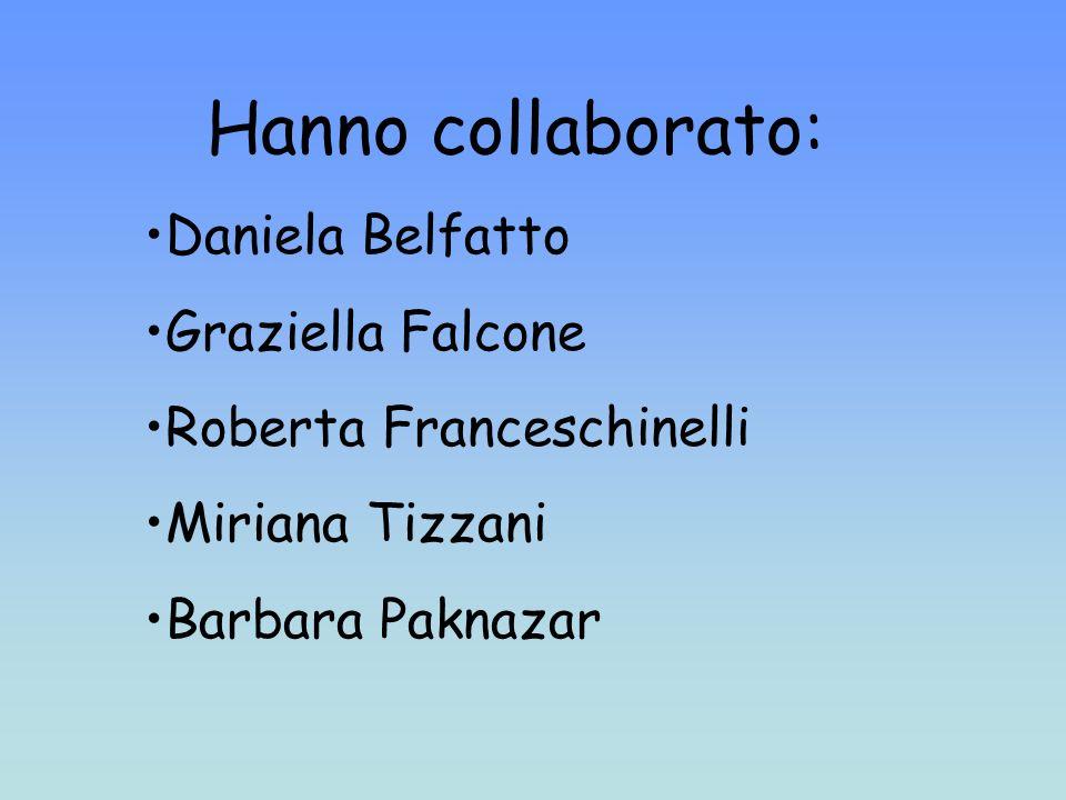 Hanno collaborato: Daniela Belfatto Graziella Falcone Roberta Franceschinelli Miriana Tizzani Barbara Paknazar
