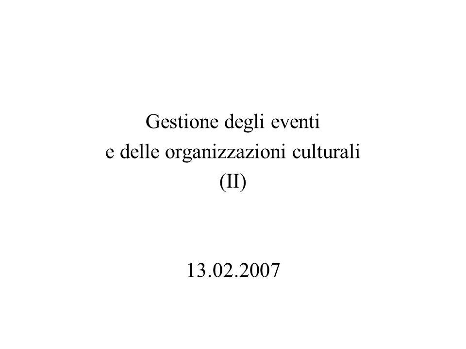 Gestione degli eventi e delle organizzazioni culturali (II) 13.02.2007