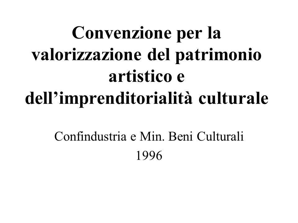 Convenzione per la valorizzazione del patrimonio artistico e dellimprenditorialità culturale Confindustria e Min.