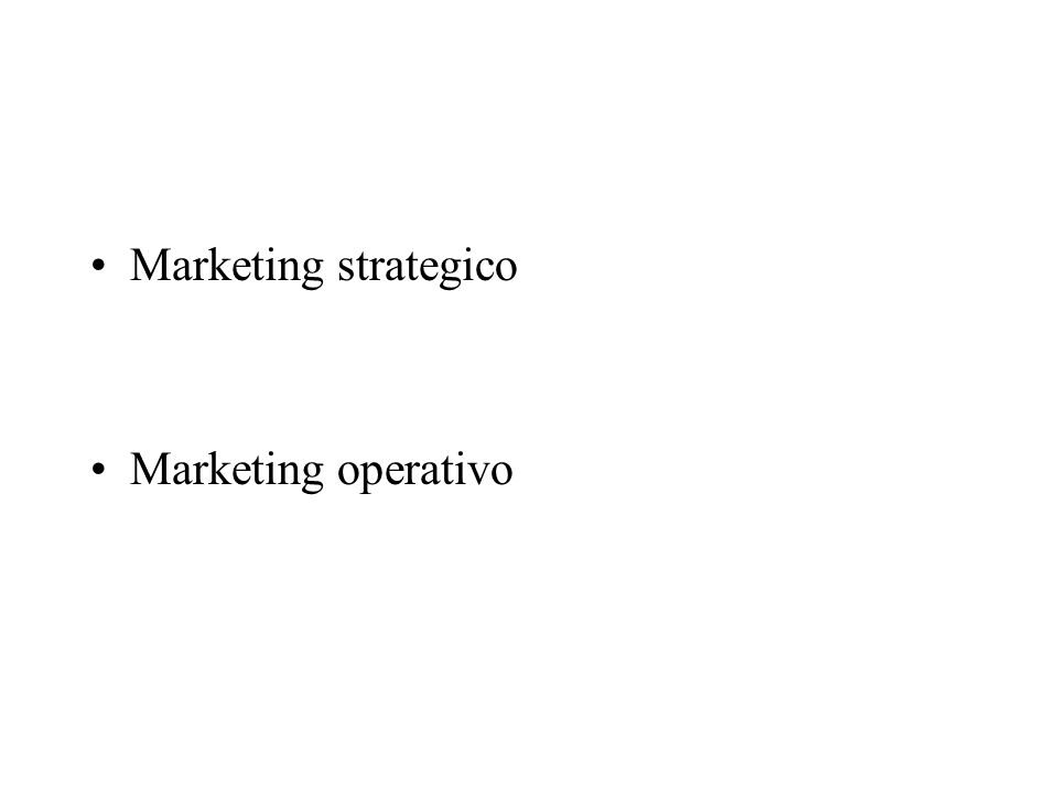 Marketing strategico Marketing operativo
