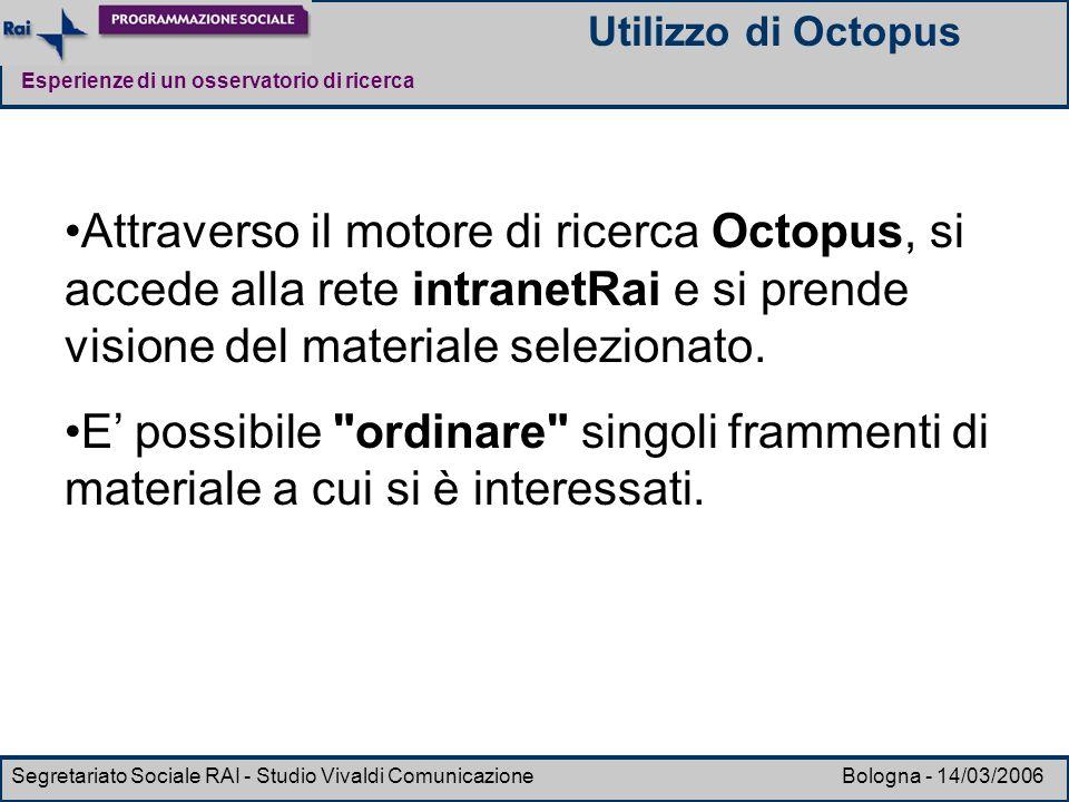 Esperienze di un osservatorio di ricerca Segretariato Sociale RAI - Studio Vivaldi Comunicazione Bologna - 14/03/2006 Attraverso il motore di ricerca