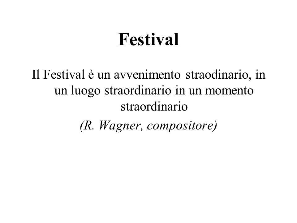 Festival Il Festival è un avvenimento straodinario, in un luogo straordinario in un momento straordinario (R.