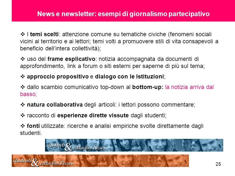 25 News e newsletter: esempi di giornalismo partecipativo I temi scelti: attenzione comune su tematiche civiche (fenomeni sociali vicini al territorio