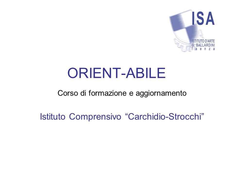 ORIENT-ABILE Corso di formazione e aggiornamento Istituto Comprensivo Carchidio-Strocchi