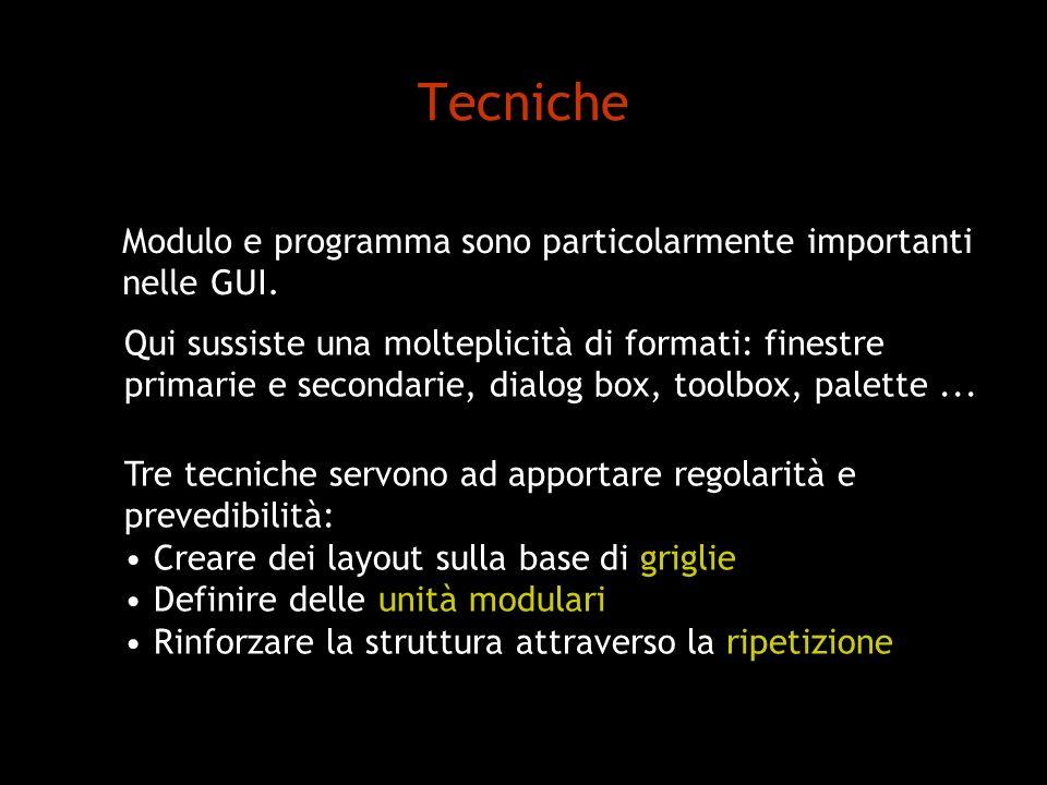 Tecniche Modulo e programma sono particolarmente importanti nelle GUI.