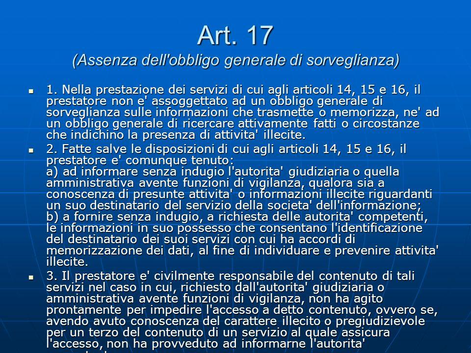 Art. 17 (Assenza dell obbligo generale di sorveglianza) 1.