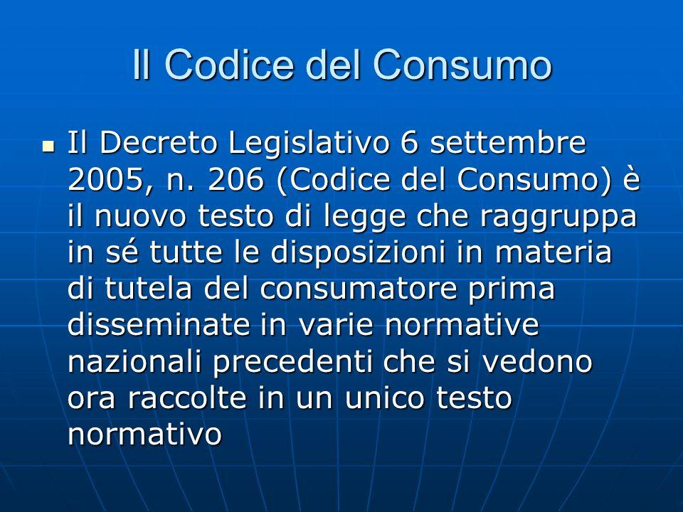 Il Codice del Consumo Il Decreto Legislativo 6 settembre 2005, n.