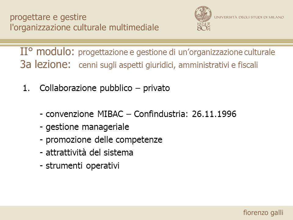 II° modulo: progettazione e gestione di unorganizzazione culturale 3a lezione: cenni sugli aspetti giuridici, amministrativi e fiscali 1.Collaborazion