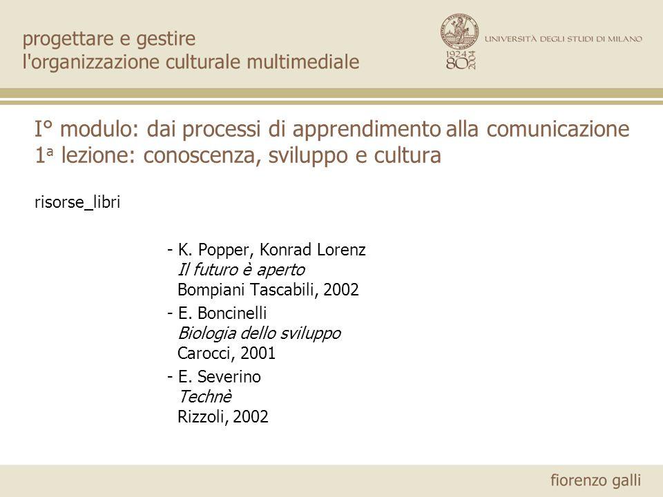 I° modulo: dai processi di apprendimento alla comunicazione 1 a lezione: conoscenza, sviluppo e cultura risorse_libri - L.