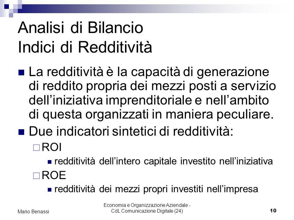Economia e Organizzazione Aziendale - CdL Comunicazione Digitale (24)10 Mario Benassi Analisi di Bilancio Indici di Redditività La redditività è la ca