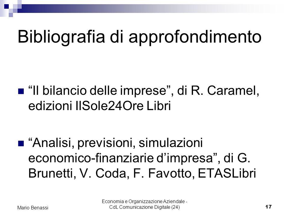 Economia e Organizzazione Aziendale - CdL Comunicazione Digitale (24)17 Mario Benassi Bibliografia di approfondimento Il bilancio delle imprese, di R.