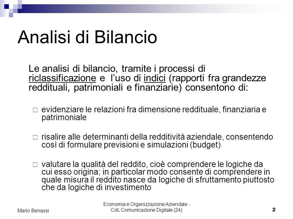 Economia e Organizzazione Aziendale - CdL Comunicazione Digitale (24)2 Mario Benassi Analisi di Bilancio Le analisi di bilancio, tramite i processi di