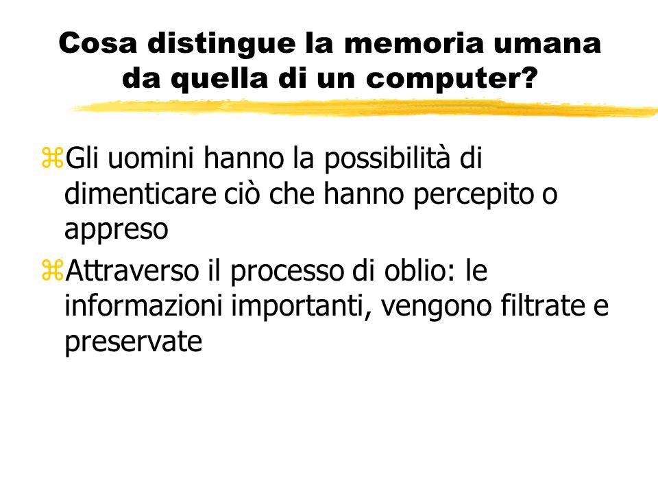 La memoria è un sistema unitario? zLa memoria non è costituita da un solo sistema, ma da molti sistemi zQuesti sistemi, differiscono per quanto riguar