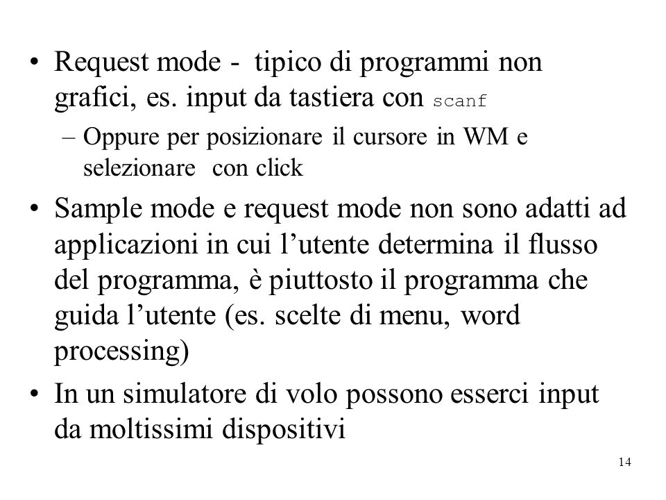 14 Request mode - tipico di programmi non grafici, es.
