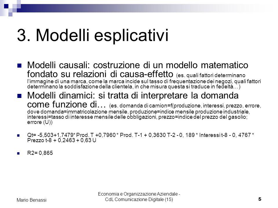 Economia e Organizzazione Aziendale - CdL Comunicazione Digitale (15)5 Mario Benassi 3. Modelli esplicativi Modelli causali: costruzione di un modello