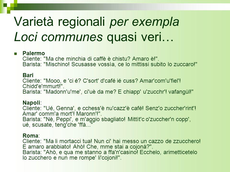 Varietà regionali per exempla Loci communes quasi veri… Palermo Cliente: