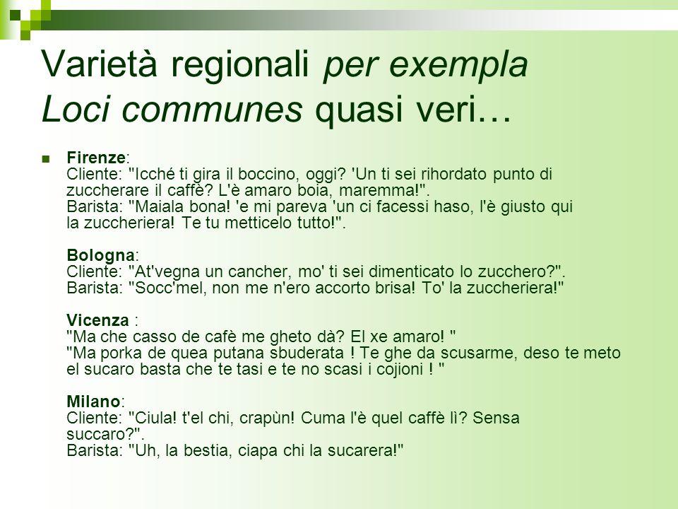 Varietà regionali per exempla Loci communes quasi veri… Firenze: Cliente: