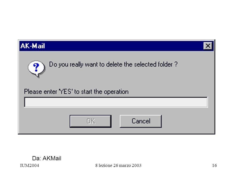 IUM20048 lezione 26 marzo 200316 Da: AKMail
