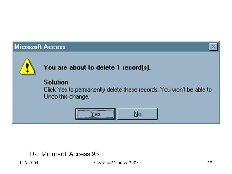 IUM20048 lezione 26 marzo 200317 Da: Microsoft Access 95