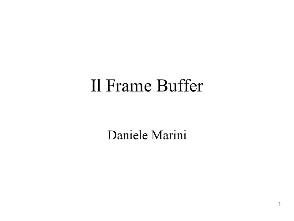 1 Il Frame Buffer Daniele Marini