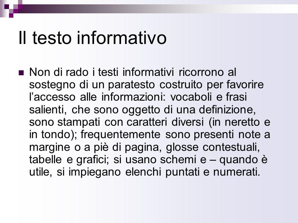 Il testo informativo Non di rado i testi informativi ricorrono al sostegno di un paratesto costruito per favorire laccesso alle informazioni: vocaboli