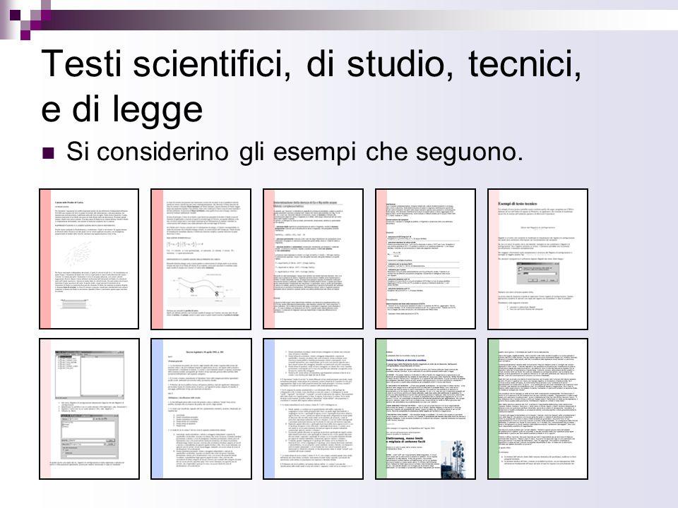 Testi scientifici, di studio, tecnici, e di legge Si considerino gli esempi che seguono.